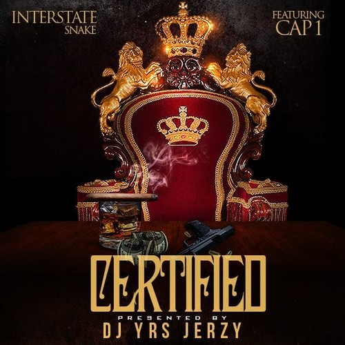 artworks 000083895047 uzks0i t500x500 Interstate Snake   Certified Ft. Cap 1 & DJ YRS Jerzy
