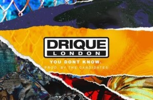 Drique London – You Don't Know (Prod. By The Candidates)