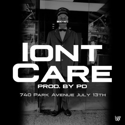 artworks-000084091075-7iqey2-t500x500 Mickey Factz - Ion't Care (Prod. By PD)