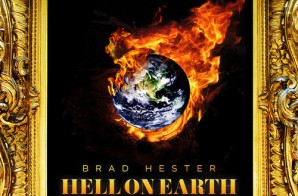 Brad Hester – Hell On Earth (Prod. By Digital Beatz)