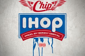 Chip – iHop (Prod. By Sonny Digital)