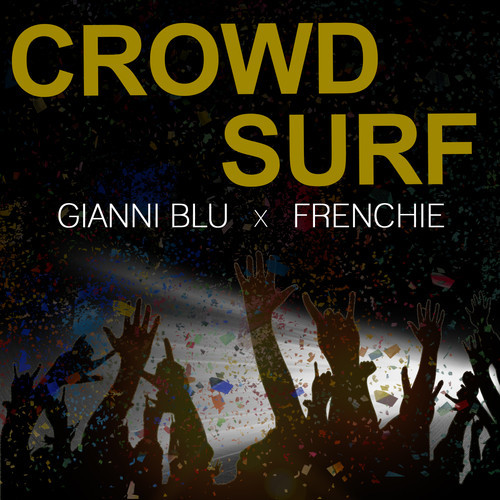 artworks 000086727680 yponia t500x500 Gianni Blu x Frenchie    Crowd Surf