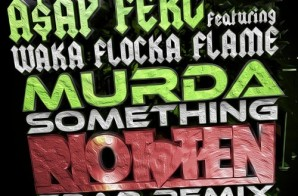 A$AP Ferg x Waka Flocka Flame – Murda Something (Remix)