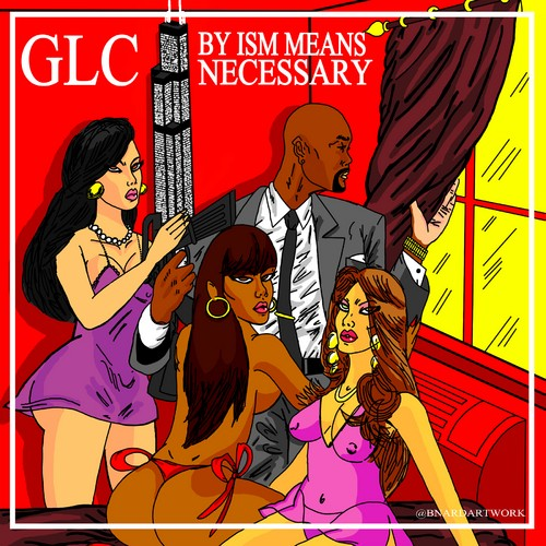 by-ism-means-necessary GLC - By Ism Means Necessary (Mixtape)