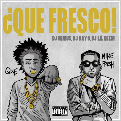 que-mike-fresh-que-fresco-mixtape-hosted-by-dj-genius-x-dj-ray-g-x-dj-lil-keem.jpg