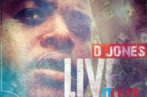 D. Jones – Live It Up