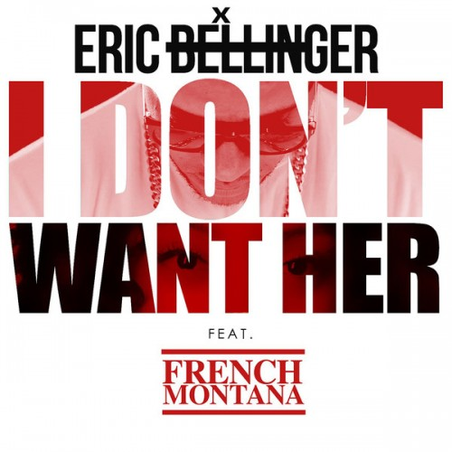eric-bellinger-i-dont-want-her-remix-ft-french-montana-HHS1987-2014