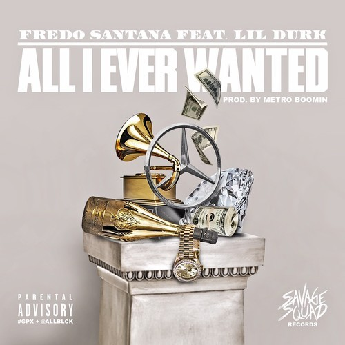 fredo santana all i ever wanted ft lil durk HHS1987 2014 Fredo Santana   All I Ever Wanted Ft. Lil Durk (Prod by Metro Boomin)