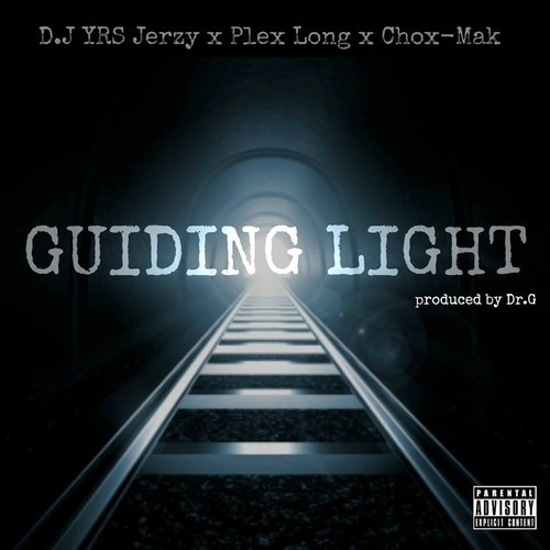 guidinglightXartwork DJ YRS Jerzy - Guiding Light Ft. Plex Long & Chox-Mak (Prod. By Dr. G)