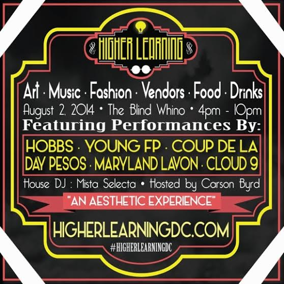higherlearningXflyer2014 EVENT: Higher Learning X The Blind Whino (Washington, DC) | Today   August 2nd | 4 10PM !!