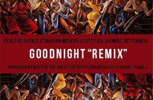 "CyHi The Prynce x Scotty ATL x Marian Mereba x Andre ""GC"" Fennell – Goodnight (Remix)"