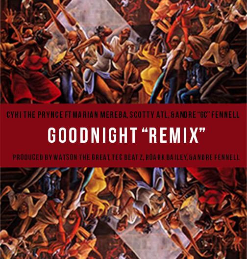 cyhi-the-prynce-x-scotty-atl-x-marian-mereba-x-andre-gc-fennell-goodnight-remix.jpg