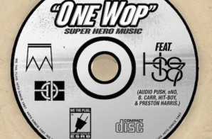 B Mac The Queen – One Wop ft. Audio Push, N.No, B.Carr, Hit-Boy & Preston Harris