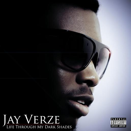 jayversenewmixtape Jay Verze - Life Through My Dark Shades (Mixtape)