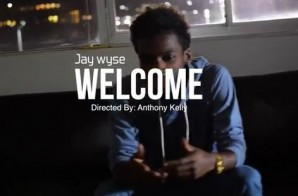 Jay Wyse – Welcome (Video)