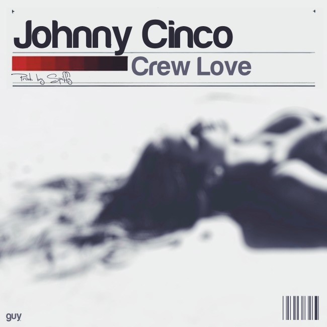 Johnny Cinco   Crew Love (Prod. by Spiffy)
