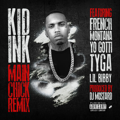 kid-ink-main-chick-remix-ft-chris-brown-french-montana-yo-gotti-tyga-lil-bibby-HHS1987-2014