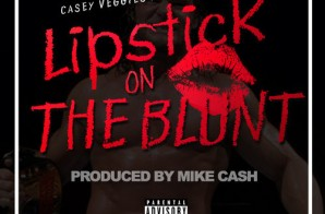 Casey Veggies & King Chip – Lipstick On The Blunt (Prod. By Mike Cash)
