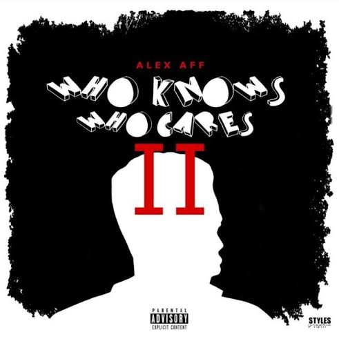 mtfront Alex Aff - Who Knows Who Cares II (Mixtape)