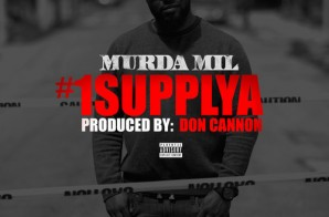 Murda Mil – #1 Supplya (Prod by Don Cannon)