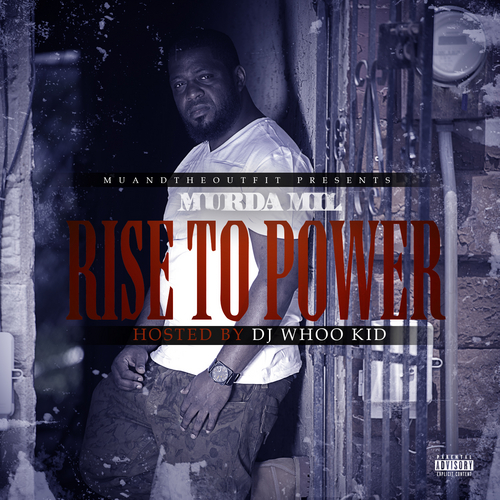 murda-mil-rise-to-power-mixtape-hosted-by-dj-whoo-kid-HHS1987-2014