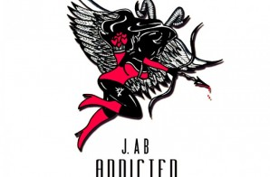 J. Ab – Addicted (Prod. By Tha Bizness)