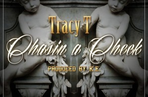 Tracy T – Chasin A Check (Prod. by K.E. on the Track)