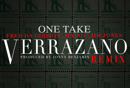 One Take – Verrazano (Remix) Ft. Fred The Godson, Maino, & Jim Jones