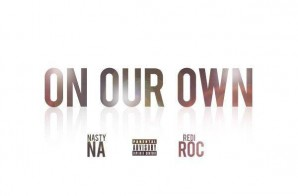 Nasty Na x RediRoc – On Our Own