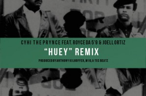 CyHi The Prynce – Huey (Remix) Ft Royce Da 59 & Joell Ortiz