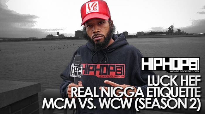 real nigga etiquette with luck hef mcm vs wcw video season 2 episode 1 HHS1987 2014 Real Nigga Etiquette with Luck Hef   MCM vs. WCW (Video) (Season 2 Episode 1)