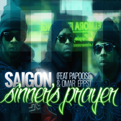 saigon-sinners-prayer-ft-papoose-omar-epps-HHS1987-2014 Saigon - Sinner's Prayer Ft. Papoose & Omar Epps