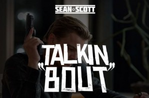 Sean Scott – Talkin Bout (Video)