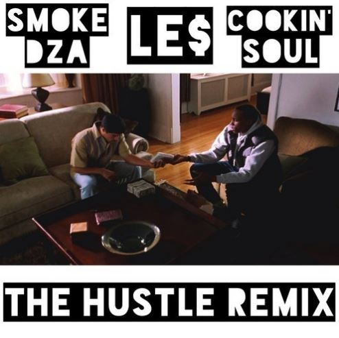thehustleremix Le$ - The Hustle (Remix) Ft. Smoke DZA