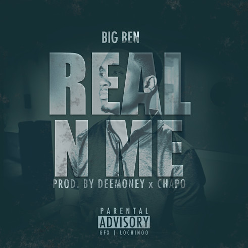 unnamed 1 Big Ben   Real N Me (Prod. by DeeMoney & Chapo)