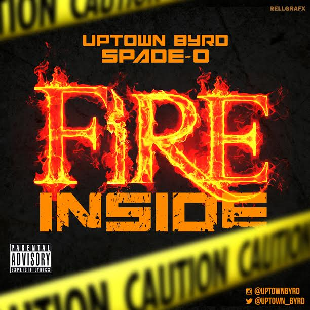 uptown-byrd-fire-inside-ft-spade-o-official-video-HHS1987-2014 Uptown Byrd - Fire Inside Ft. Spade-O (Official Video)