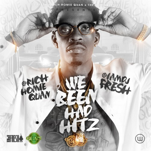 dj-fresh-we-been-had-hitz-hosted-by-rich-homie-quan-mixtape.jpg