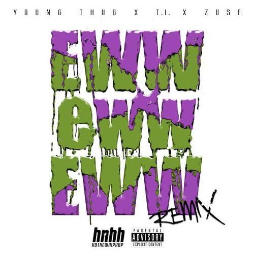 young-thug-eww-eww-eww-remix-ft-t-i-zuse-HHS1987-2014