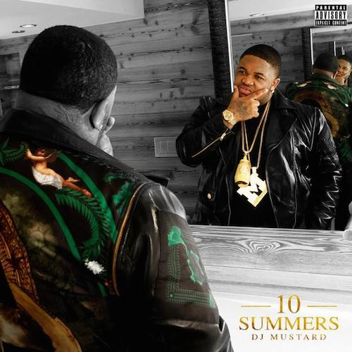 10summers DJ Mustard – 10 Summers LP (Album Stream + Free Download)