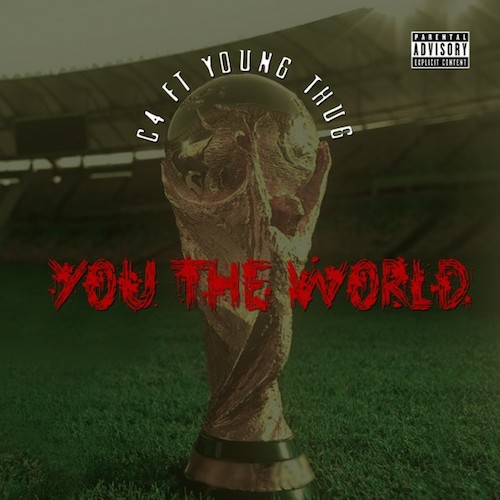 7lwThQZ Young Thug - You The World (Prod. By C4)