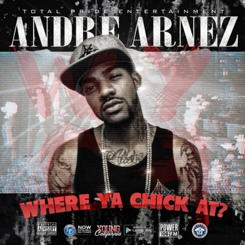 Andre Arnez - Where Ya Chick At?