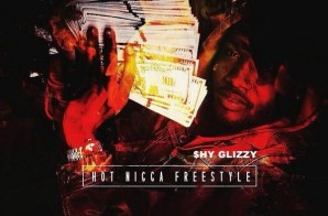 Shy Glizzy – Hot Nigga Freestyle