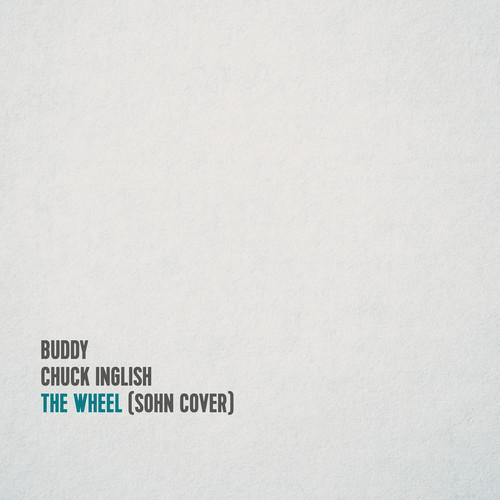 BuibislIMAEywRD Buddy & Chuck Inglish - The Wheel