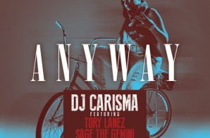 DJ Carisma – Anyway feat. Tory Lanez, Eric Bellinger, Mishon & Sage The Gemini (Prod. by League Of Starz)