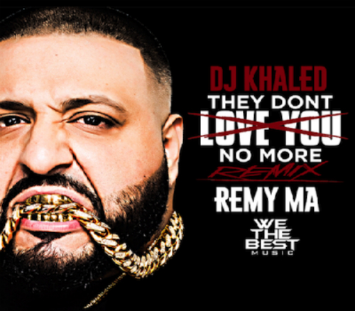 DJ_Khaled_They_Dont_Love_You_No_More_Remix