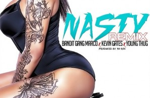 Bandit Gang Marco x Kevin Gates x Young Thug – Nasty (Remix) (Prod. by 30 Roc)
