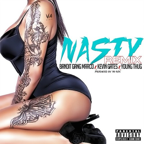 FjGrIHe Bandit Gang Marco x Kevin Gates x Young Thug - Nasty (Remix) (Prod. by 30 Roc)