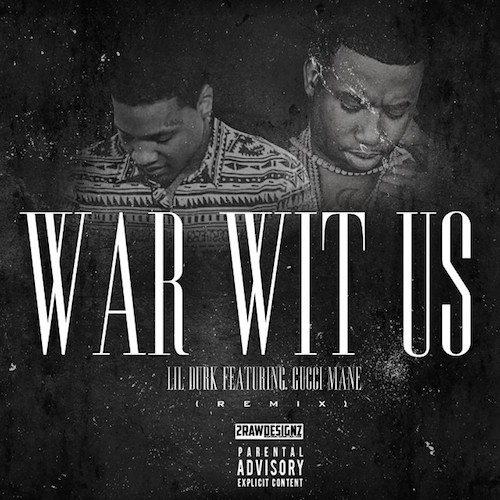 lil-durk-x-gucci-mane-war-wit-us-remix.jpg