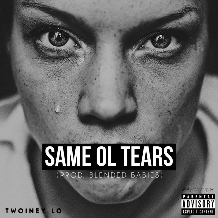 Twoiney Lo   Same Ol Tears (Prod. By Blended Babies)