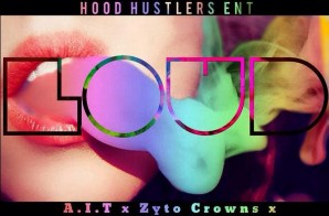 A.I.T x Zyto Crowns x Billionaire B – LOUD